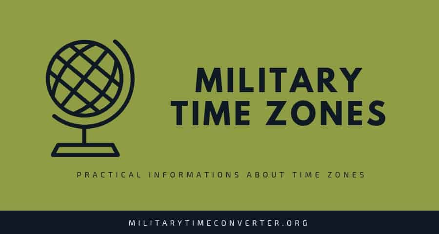 Military Time Zones: A Complete Guide with Time Zones Chart and Map