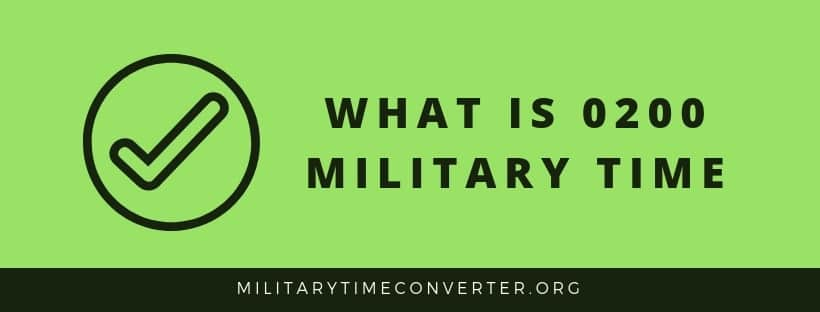 What is 0200 Military Time?