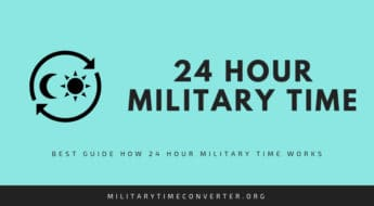 What is 24 Hour Clock (Military Time): Easy Explanation of Difference from 12 Hour Clock