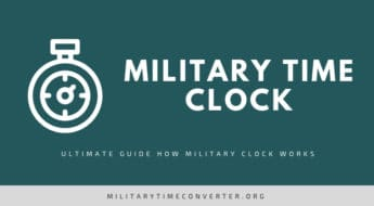 Military Clock: Standard Time from 24 Hours Perspective – Easy Explanation