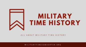 Military Time History: Easy Explanation From Beginnings to Present
