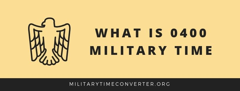 What is 0400 military time?