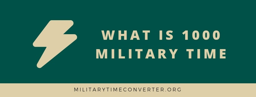 What is 1000 military time?
