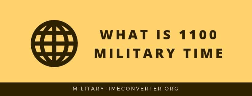 What is 1100 military time?