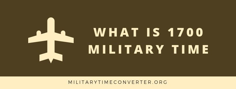 What is 1700 military time?