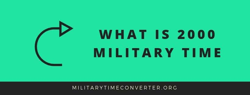 What is 2000 military time?