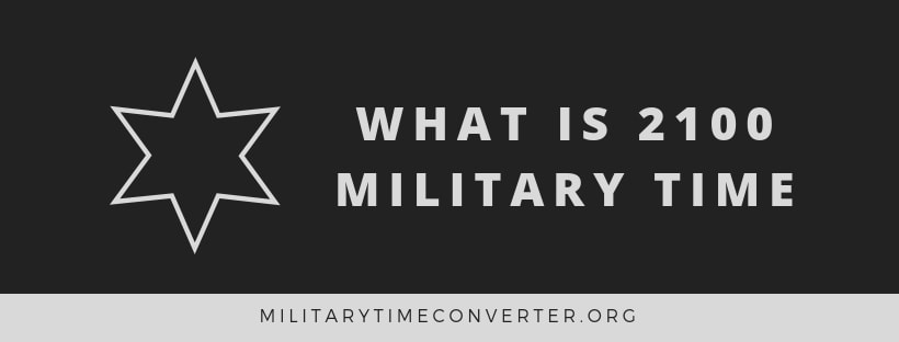 What is 2100 military time?