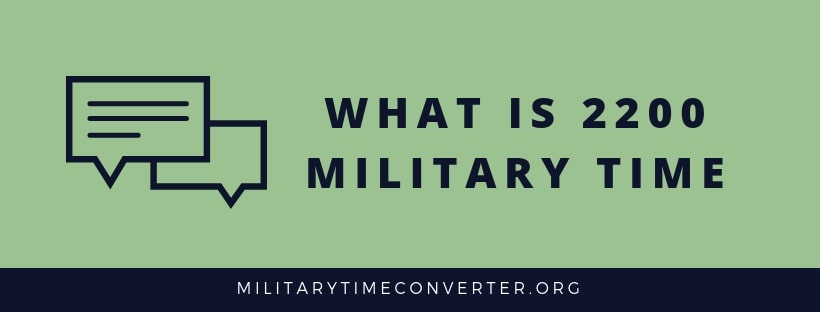 What is 2200 military time?