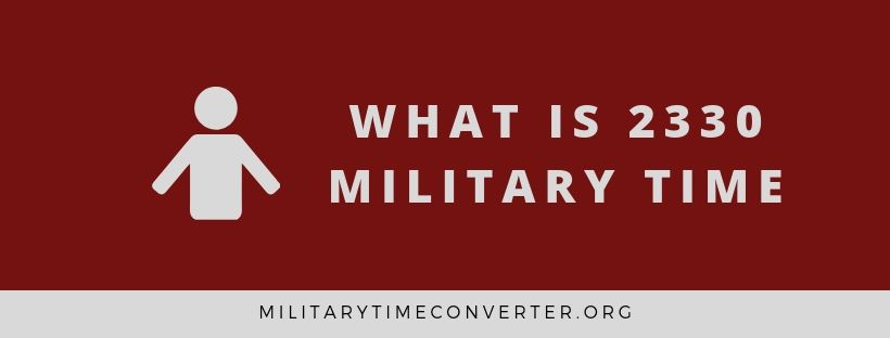 What time is 2330 military time?