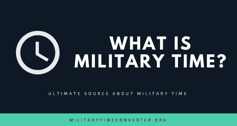 What is military time or 24-hours Time Format or Army Time? Easy Explanation