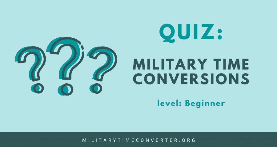 Military Time Conversion Quiz (Beginner level)